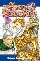 The Seven Deadly Sins: Volume 10 by Nakaba Suzuki