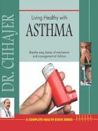 Living Healthy With Asthma by Dr. Bimal Chhajer
