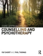 Core Approaches in Counselling and Psychotherapy