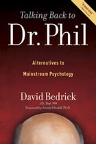 Talking Back to Dr. Phil: Alternatives to Mainstream Psychology