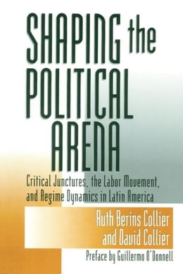 Book Shaping the Political Arena by Collier, Ruth Berins
