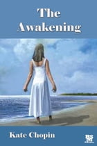 The Awakening (Annotated) by Kate Chopin