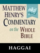 Matthew Henry's Commentary on the Whole Bible-Book of Haggai by Matthew Henry