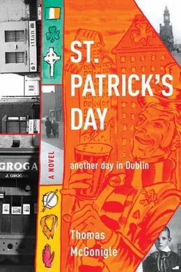 Book St. Patrick's Day: another day in Dublin by McGonigle, Thomas