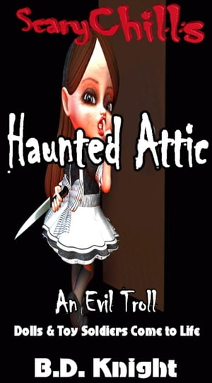 Haunted Attic: Dolls & Toy Soldiers Come to Life Scary Chills,  #2