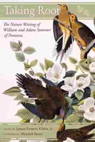 Taking Root: The Nature Writing of William and Adam Summer of Pomaria