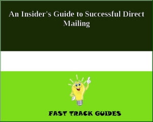 An Insider's Guide to Successful Direct Mailing by Alexey