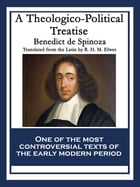 A Theologico-Political Treatise: With linked Table of Contents by Benedict de Spinoza