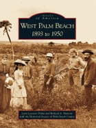 West Palm Beach: 1893 to 1950