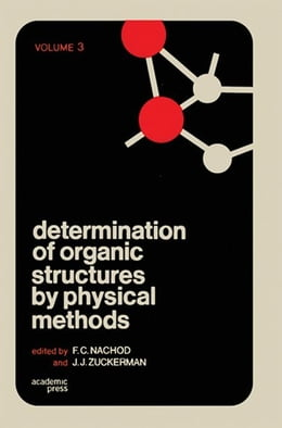 Book Determination of Organic Structures by Physical Methods V3 by Nachod, F.C.