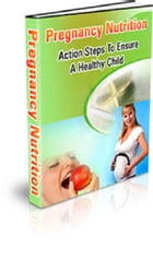 Pregnancy Nutrition by Anonymous