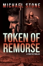 Token of Remorse: A Streeter Thriller by Michael Stone