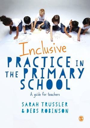 Inclusive Practice in the Primary School A Guide for Teachers