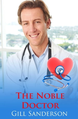 The Noble Doctor by Gill Sanderson