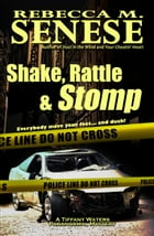 Shake, Rattle & Stomp: A Tiffany Waters Paranormal Mystery by Rebecca M. Senese