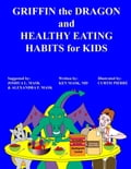 Griffin the Dragon and Healthy Eating Habits for Kids b942431f-ccf5-42b7-bd45-7053e43100b7