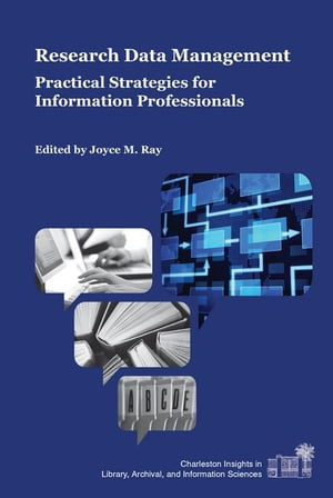Research Data Management: Practical Strategies for Information Professionals