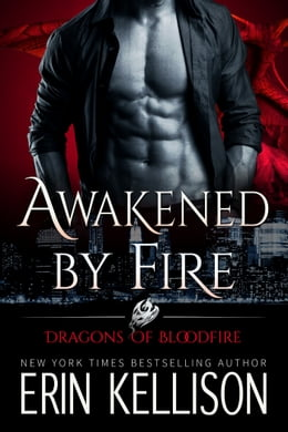 Book Awakened by Fire: Dragons of Bloodfire 2 by Erin Kellison
