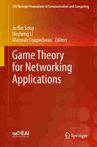 Game Theory for Networking Applications by Ju Bin Song