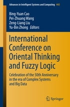 International Conference on Oriental Thinking and Fuzzy Logic: Celebration of the 50th Anniversary…