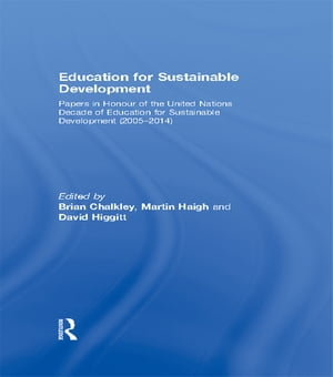 Education for Sustainable Development Papers in Honour of the United Nations Decade of Education for Sustainable Development (2005-2014)