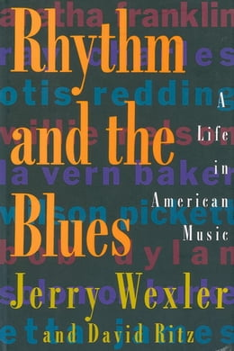 Book Rhythm And The Blues: A Life in American Music by Jerry Wexler