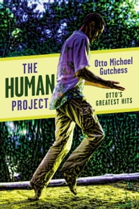 The Human Project: Otto's Greatest Hits