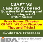 CBAP V3 Case Study Question -BA Planning and Monitoring Set -02 by LN Mishra
