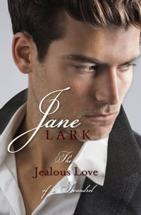 The Jealous Love of a Scoundrel and The Persuasive Love of a Libertine