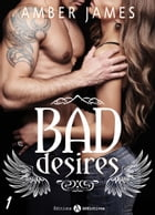 Bad Desires 1 by Amber James