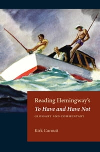Reading Hemingway's To Have and Have Not: Glossary and Commentary