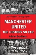 Manchester United, The History So Far 5bcf8e4e-c9af-4ffc-8bbd-5b5be3164464