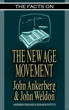 The Facts on the New Age Movement by John Ankerberg