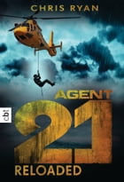 Agent 21 - Reloaded by Chris Ryan