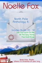 North Pole Anthology 4: Books 10-12 by Noelle Fox
