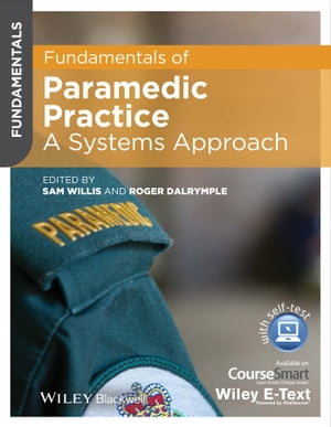 Fundamentals of Paramedic Practice A Systems Approach