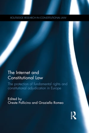 The Internet and Constitutional Law The protection of fundamental rights and constitutional adjudication in Europe