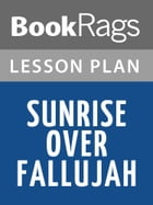 Sunrise Over Fallujah Lesson Plans by BookRags