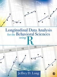 Longitudinal Data Analysis for the Behavioral Sciences Using R