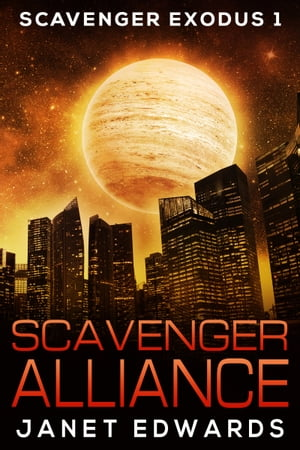 Scavenger Alliance by Janet Edwards