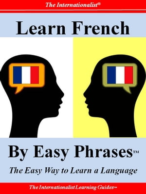 Learn French by Easy Phrases The Easy Way to Learn a Language