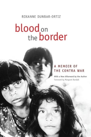 Blood on the Border A Memoir of the Contra War