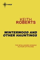 Winterwood and Other Hauntings by Keith Roberts
