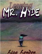 Leaving Mr Hyde by Lisa London