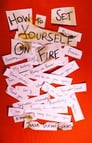 How to Set Yourself on Fire Cover Image