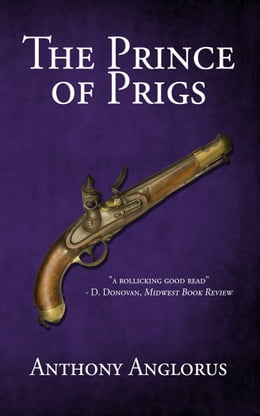 Book The Prince of Prigs by Anthony Anglorus