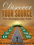 Discover Your Source by Kevin L. Cann