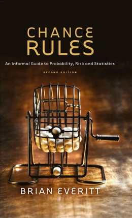 Book Chance Rules: An Informal Guide to Probability, Risk and Statistics by Brian Everitt