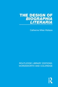 The Design of Biographia Literaria