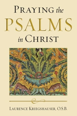Book Praying the Psalms in Christ by Kriegshauser, O.S.B., Laurence